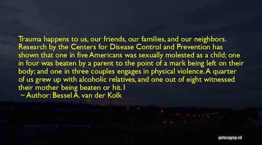 Being In Control Of Your Body Quotes By Bessel A. Van Der Kolk