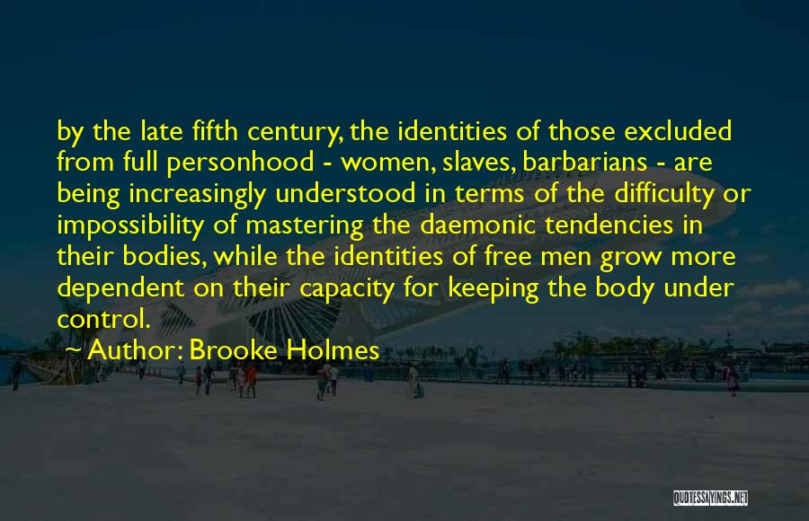 Being In Control Of Your Body Quotes By Brooke Holmes