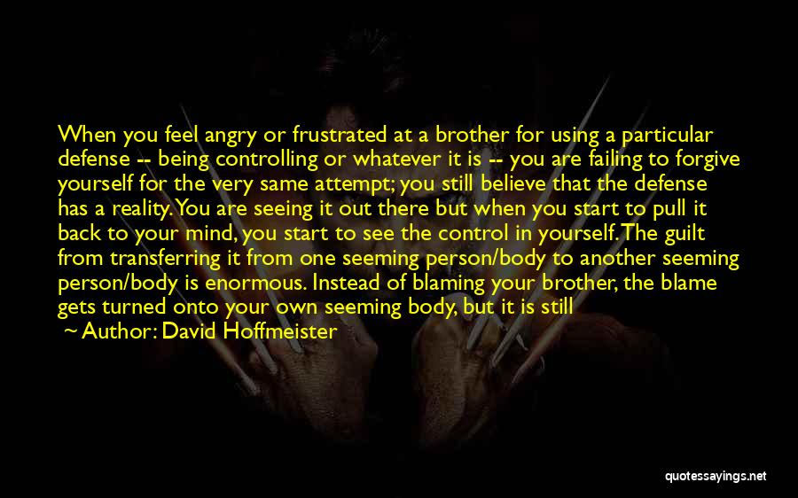 Being In Control Of Your Body Quotes By David Hoffmeister