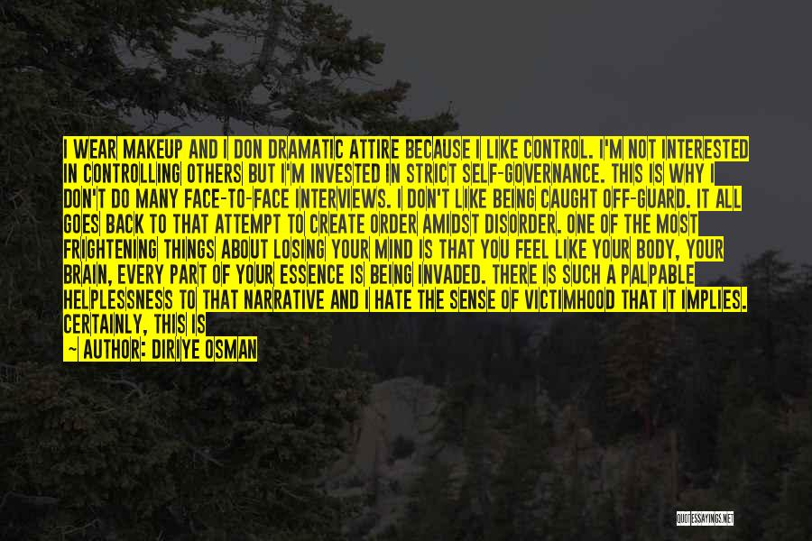 Being In Control Of Your Body Quotes By Diriye Osman