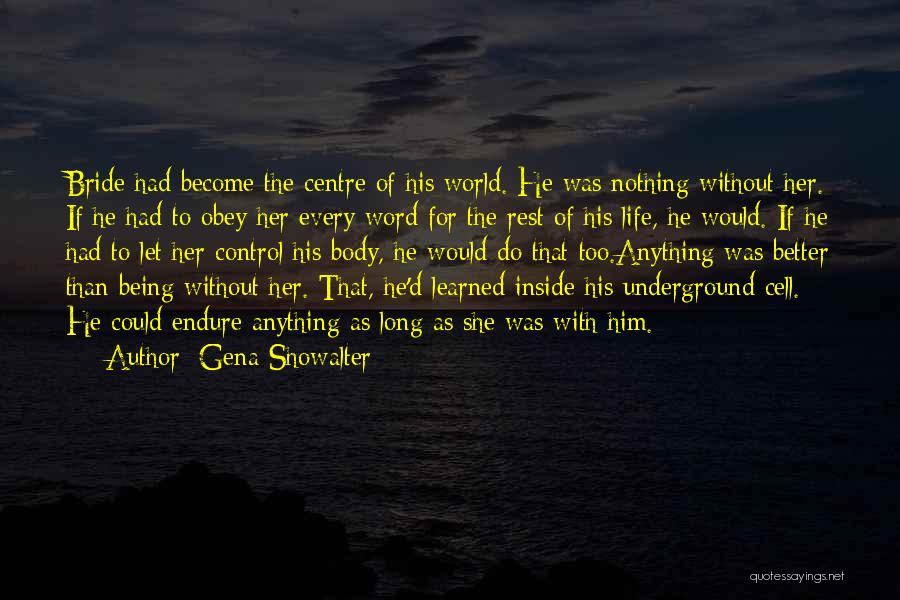 Being In Control Of Your Body Quotes By Gena Showalter