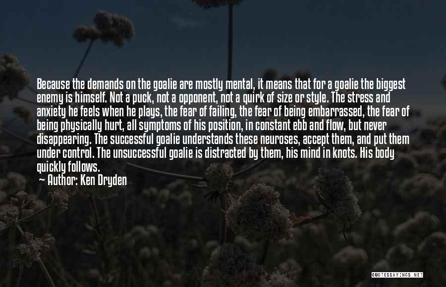 Being In Control Of Your Body Quotes By Ken Dryden