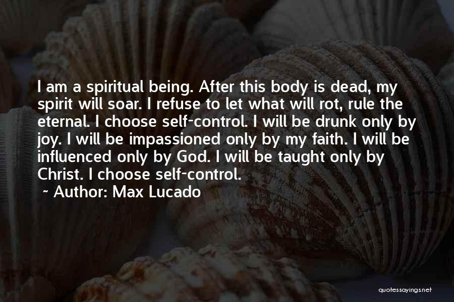 Being In Control Of Your Body Quotes By Max Lucado