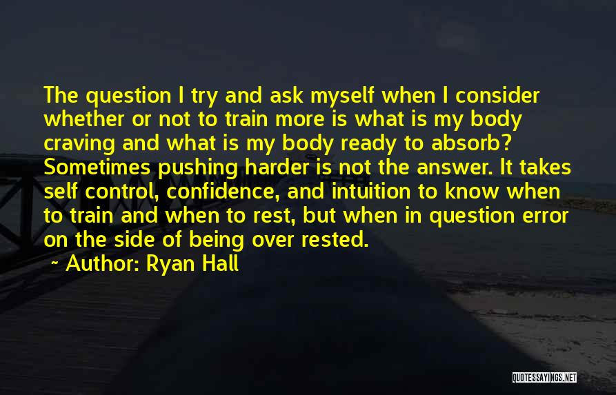 Being In Control Of Your Body Quotes By Ryan Hall