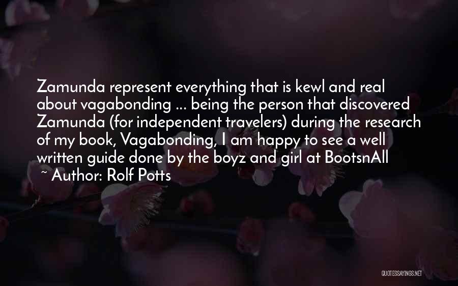Being Independent And Happy Quotes By Rolf Potts