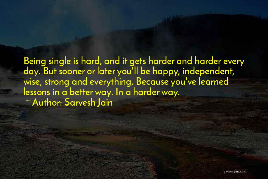 Being Independent And Happy Quotes By Sarvesh Jain