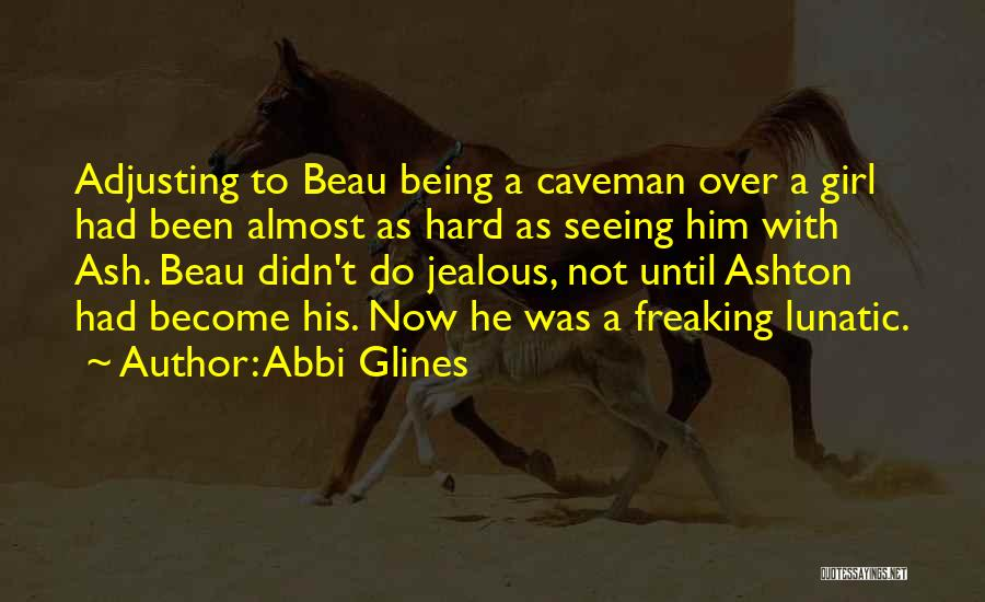 Being Jealous Of A Girl Quotes By Abbi Glines