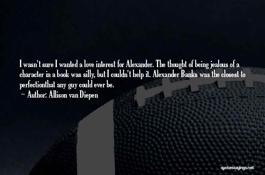 Being Jealous Of An Ex Quotes By Allison Van Diepen