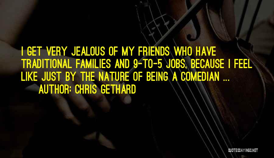 Being Jealous Of An Ex Quotes By Chris Gethard