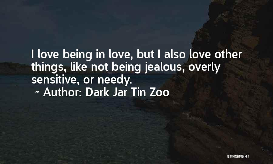Being Jealous Of An Ex Quotes By Dark Jar Tin Zoo