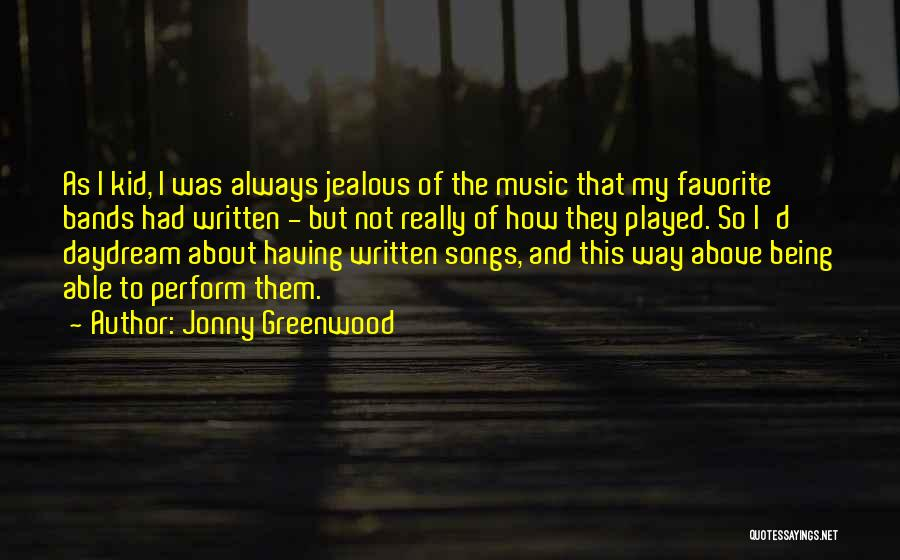 Being Jealous Of An Ex Quotes By Jonny Greenwood