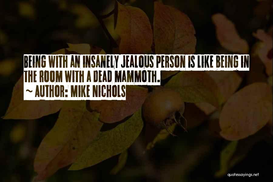 Being Jealous Of An Ex Quotes By Mike Nichols