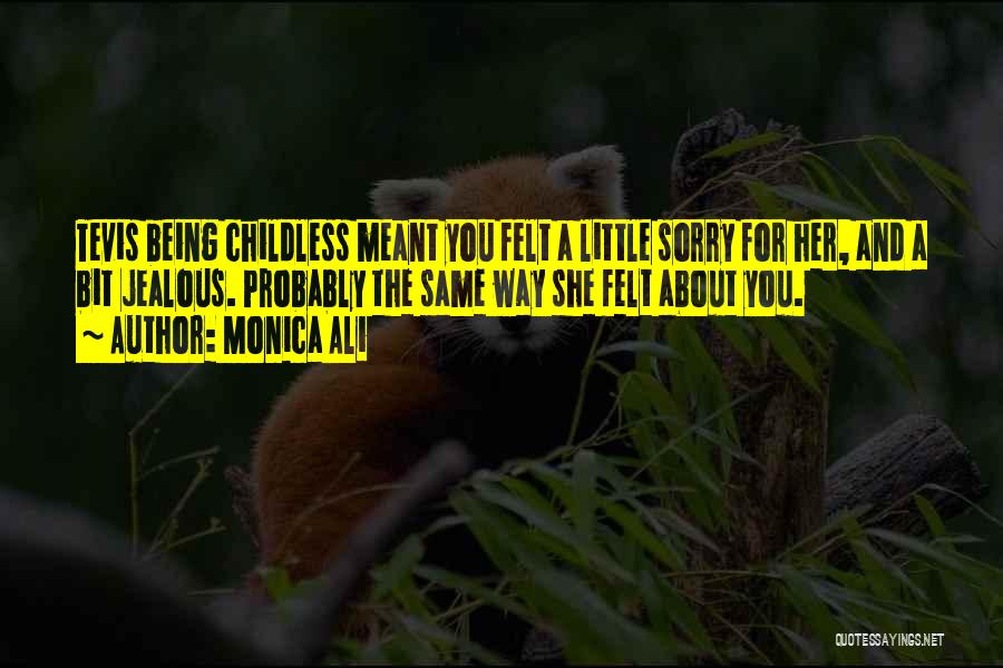 Being Jealous Of An Ex Quotes By Monica Ali
