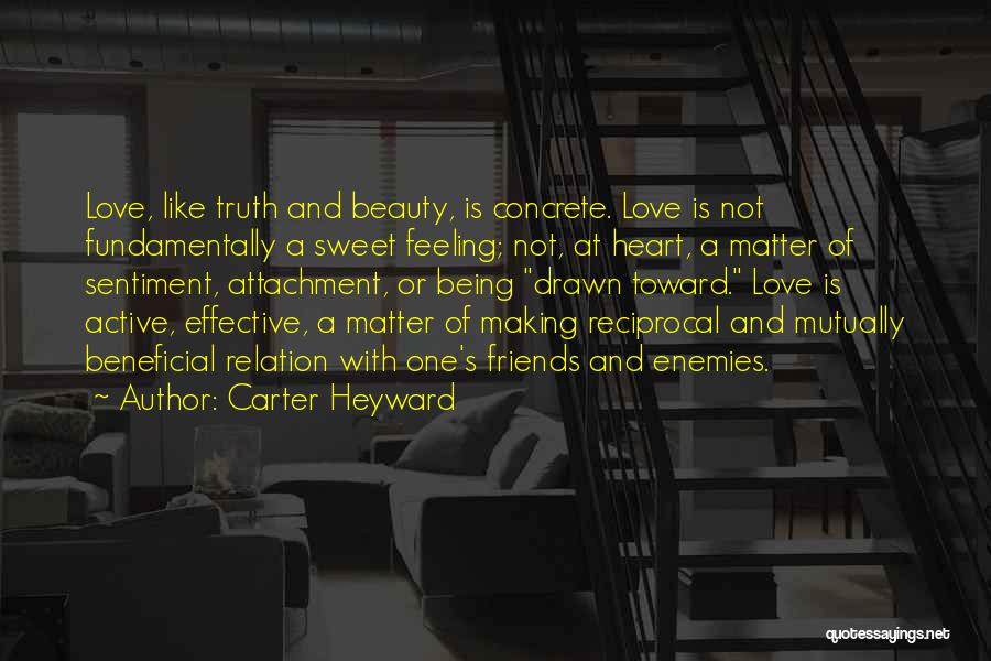 Being Just Friends With Someone You Love Quotes By Carter Heyward