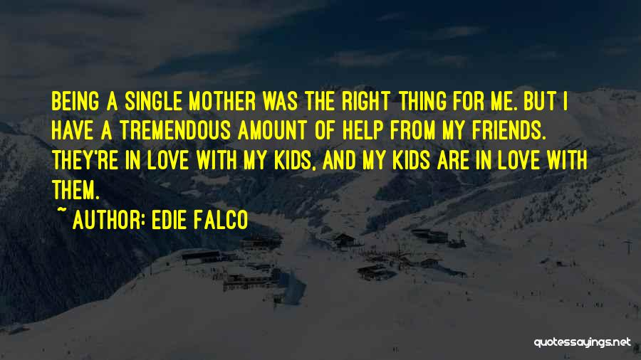 Being Just Friends With Someone You Love Quotes By Edie Falco