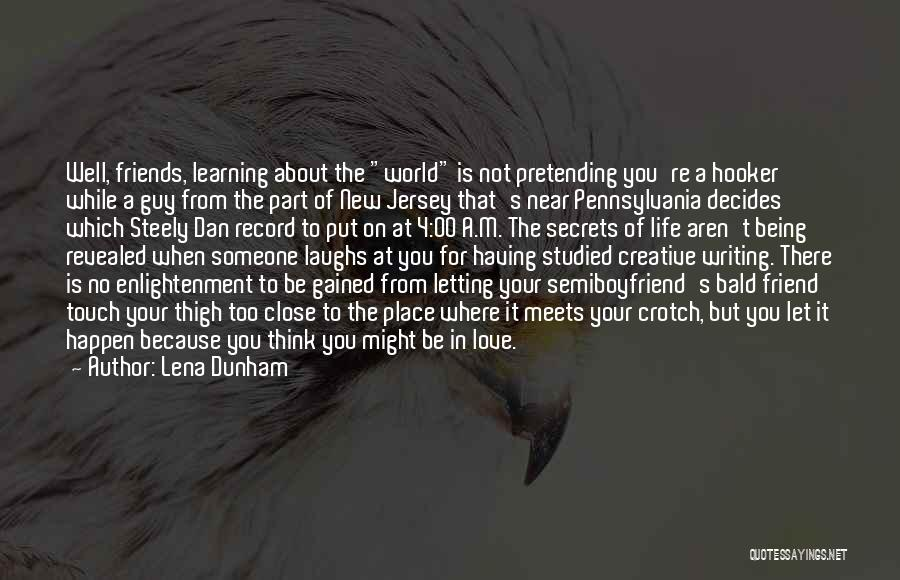 Being Just Friends With Someone You Love Quotes By Lena Dunham