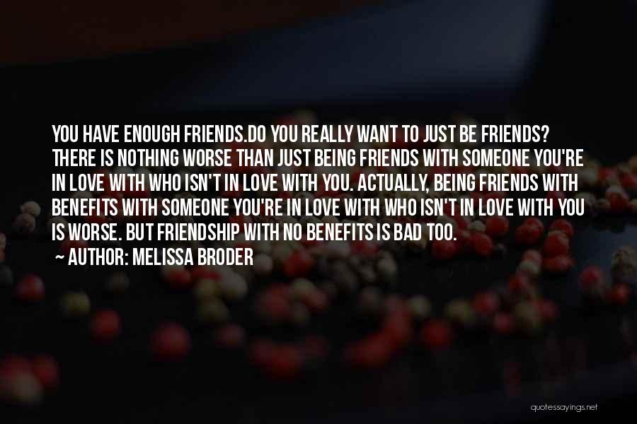 Being Just Friends With Someone You Love Quotes By Melissa Broder
