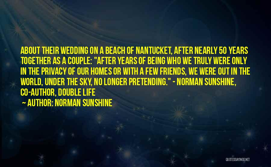 Being Just Friends With Someone You Love Quotes By Norman Sunshine