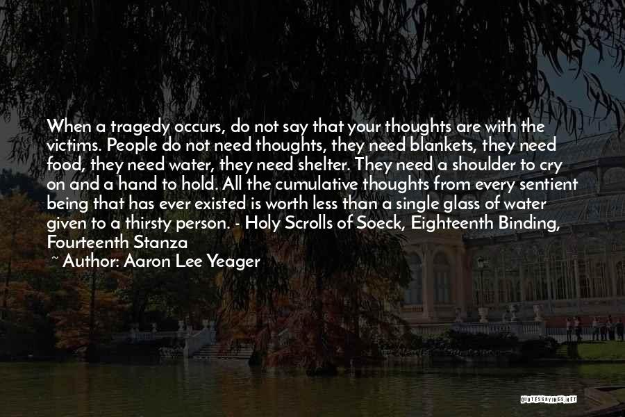 Being Less Than Quotes By Aaron Lee Yeager