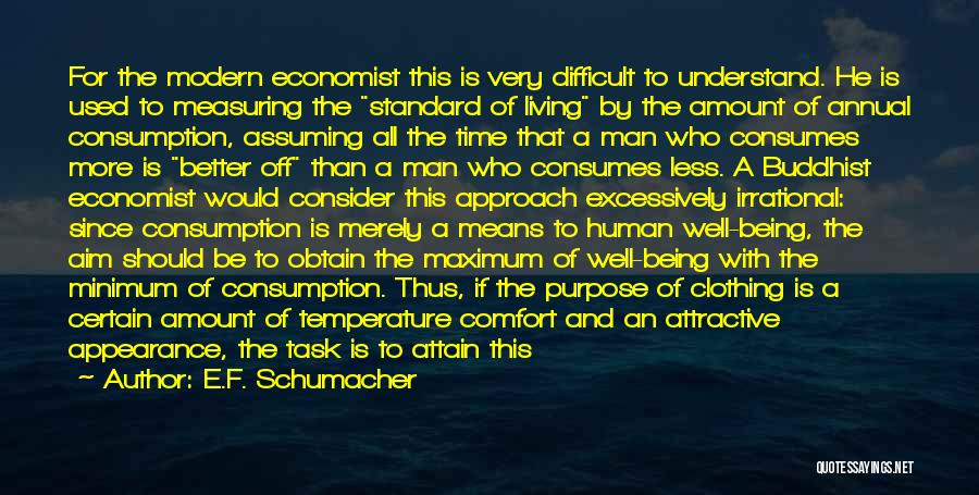 Being Less Than Quotes By E.F. Schumacher