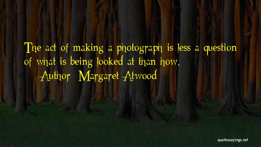 Being Less Than Quotes By Margaret Atwood