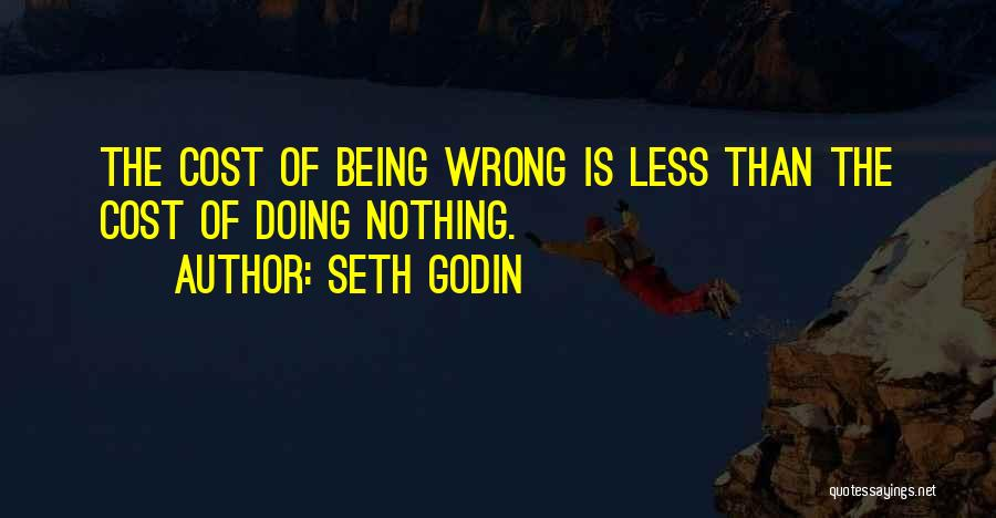 Being Less Than Quotes By Seth Godin