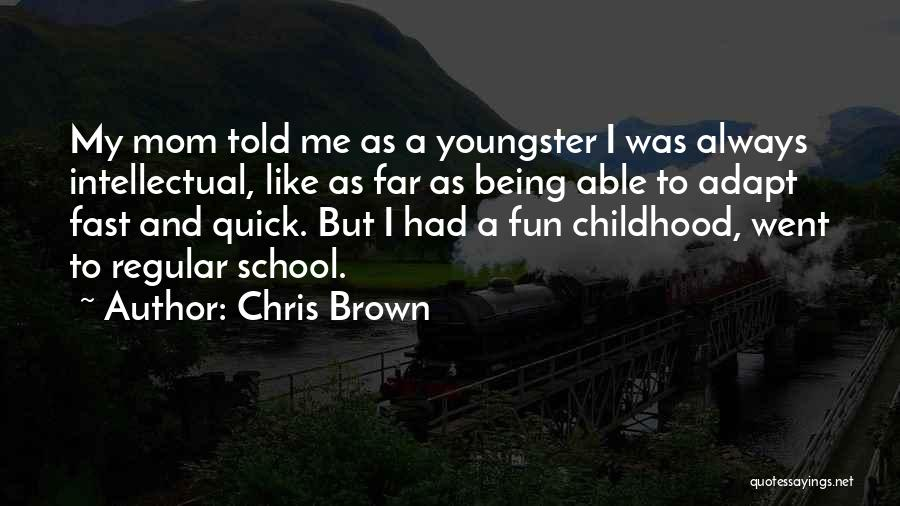 Being Like Your Mom Quotes By Chris Brown