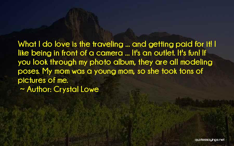 Being Like Your Mom Quotes By Crystal Lowe