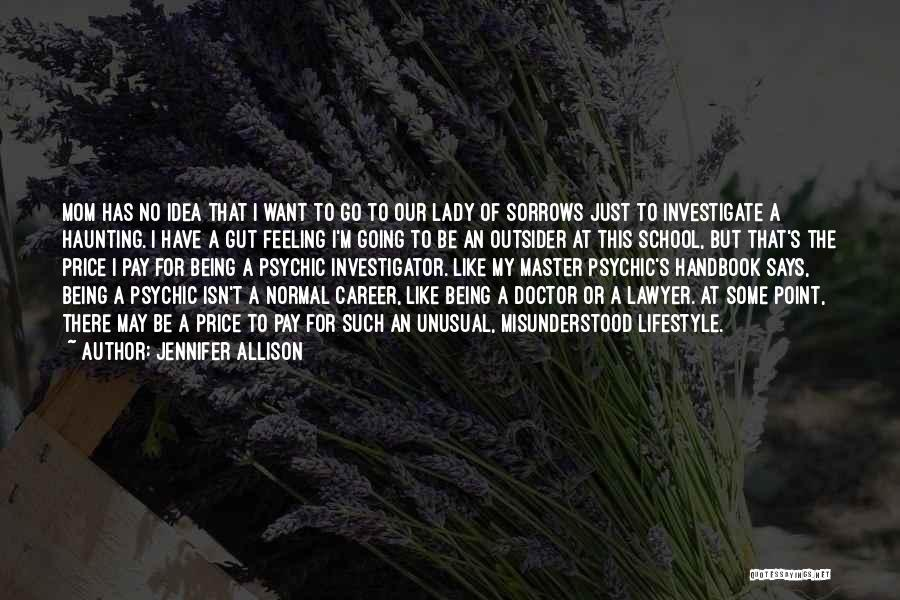 Being Like Your Mom Quotes By Jennifer Allison