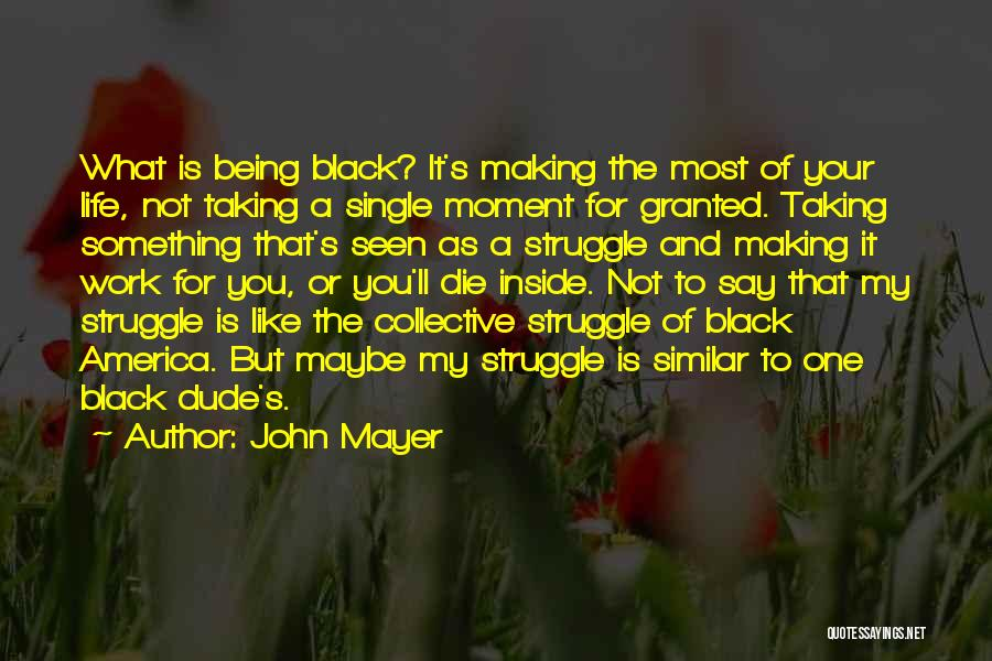 Being Like Your Mom Quotes By John Mayer