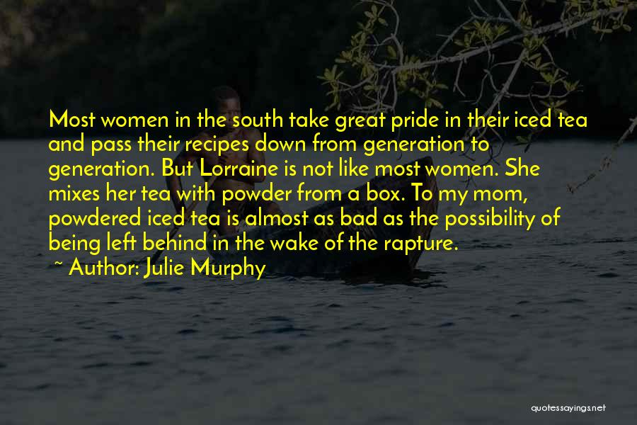 Being Like Your Mom Quotes By Julie Murphy