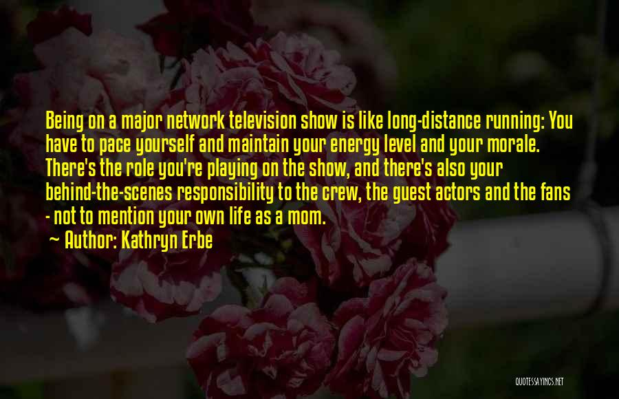 Being Like Your Mom Quotes By Kathryn Erbe