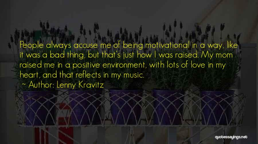 Being Like Your Mom Quotes By Lenny Kravitz