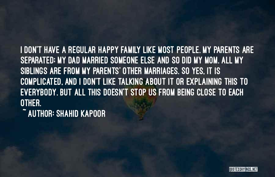Being Like Your Mom Quotes By Shahid Kapoor