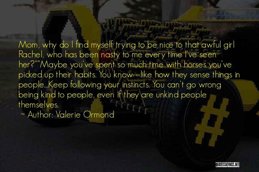 Being Like Your Mom Quotes By Valerie Ormond
