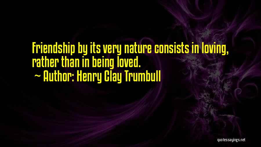 Being Loved By Friends Quotes By Henry Clay Trumbull