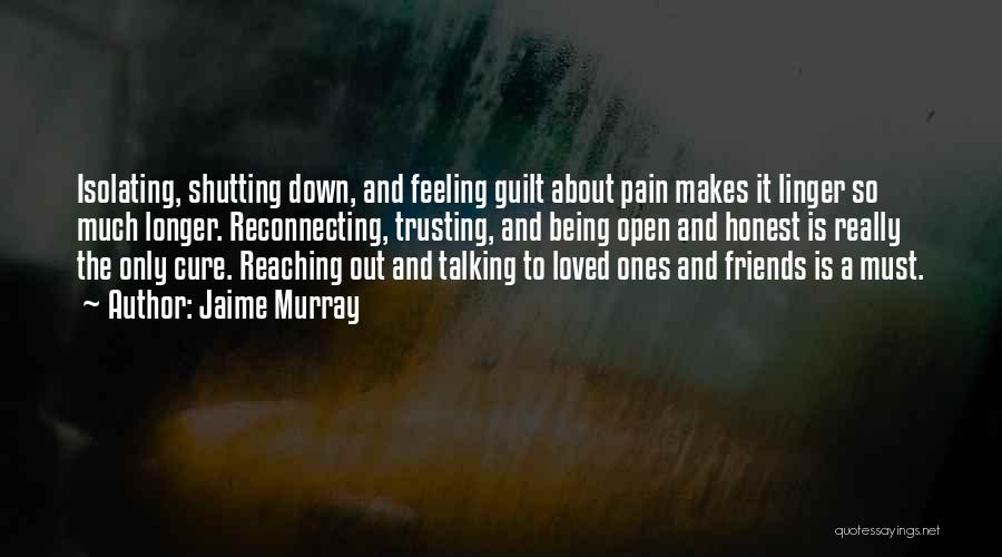 Being Loved By Friends Quotes By Jaime Murray