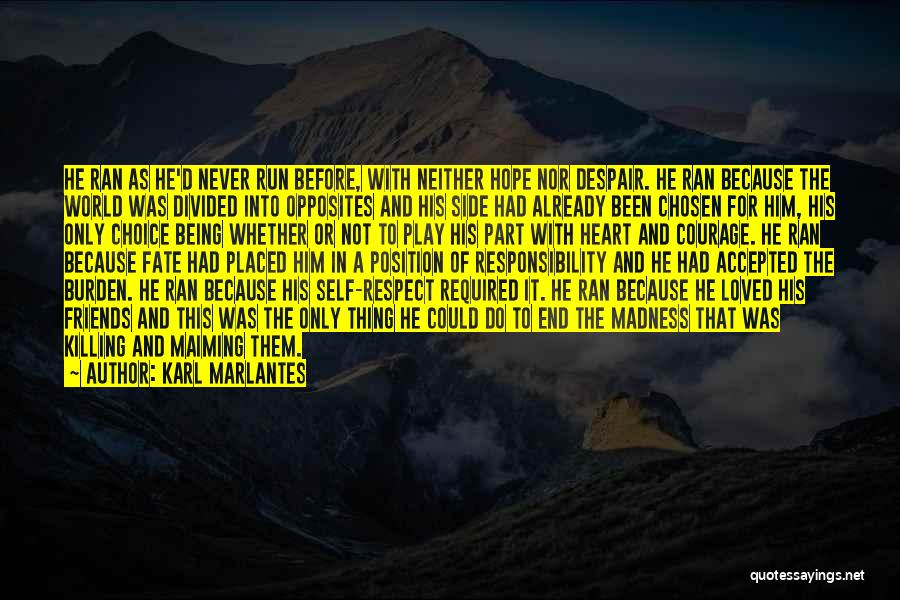 Being Loved By Friends Quotes By Karl Marlantes