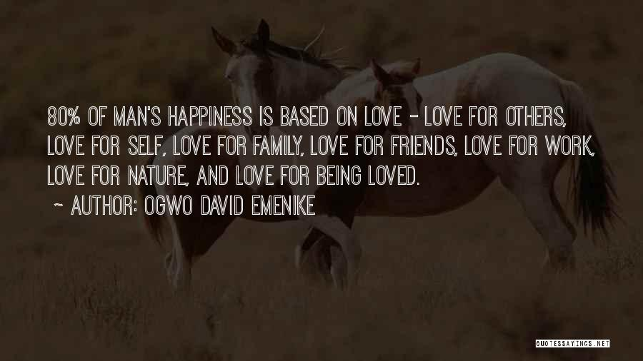 Being Loved By Friends Quotes By Ogwo David Emenike