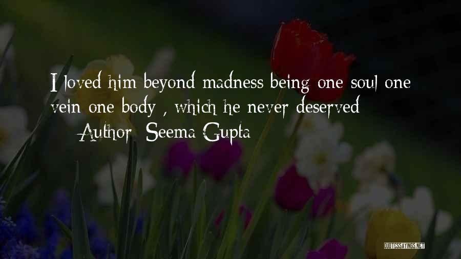 Being Loved By Friends Quotes By Seema Gupta