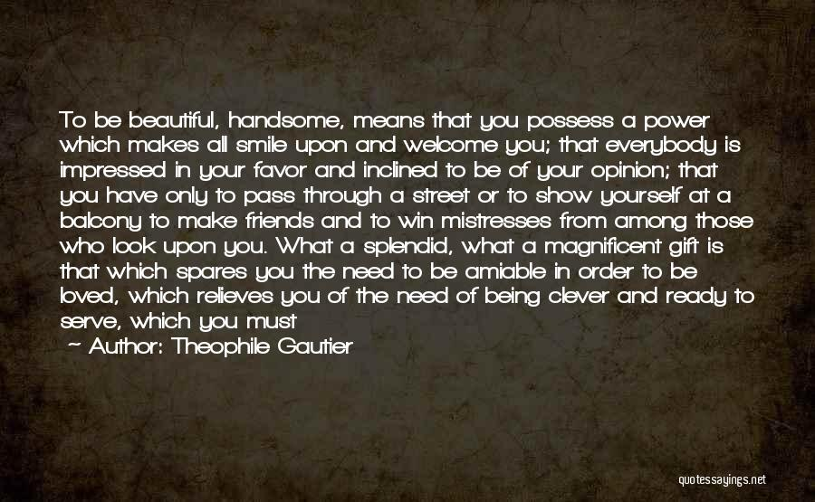 Being Loved By Friends Quotes By Theophile Gautier
