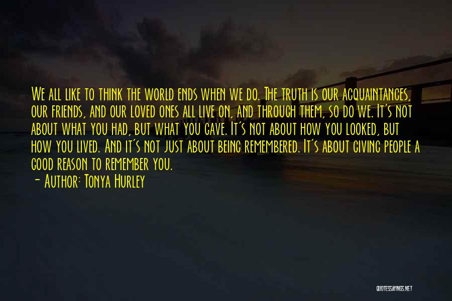 Being Loved By Friends Quotes By Tonya Hurley