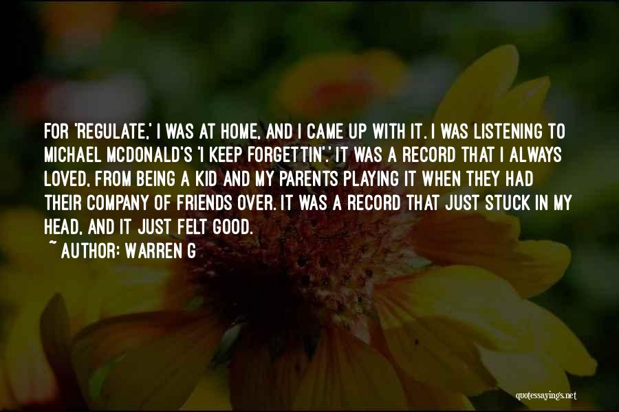 Being Loved By Friends Quotes By Warren G