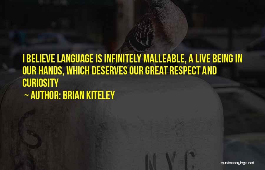 Being Malleable Quotes By Brian Kiteley