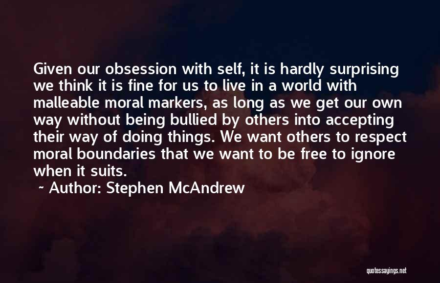 Being Malleable Quotes By Stephen McAndrew