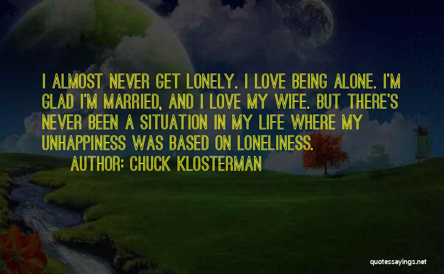 Being Married To The Love Of Your Life Quotes By Chuck Klosterman