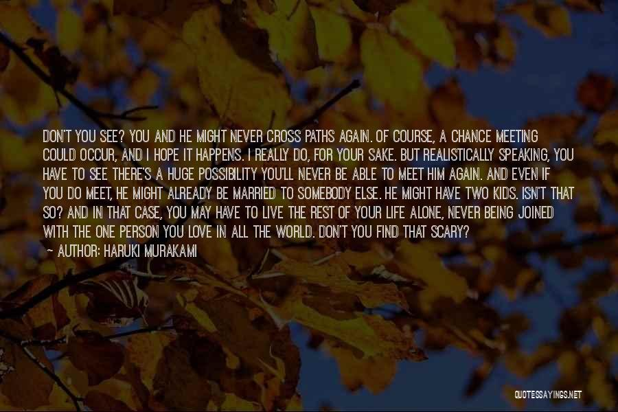 Being Married To The Love Of Your Life Quotes By Haruki Murakami
