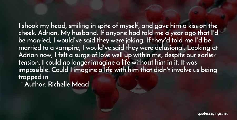 Being Married To The Love Of Your Life Quotes By Richelle Mead