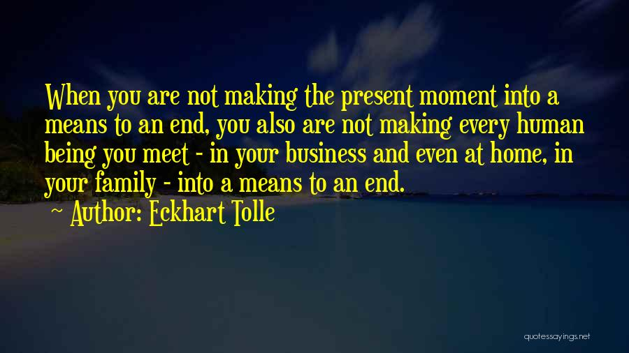 Being Mean To Family Quotes By Eckhart Tolle