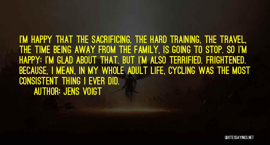Being Mean To Family Quotes By Jens Voigt